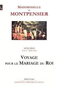 Mémoires : 1627-1686. Volume 5, 1658-1660 : voyage pour le mariage du roi