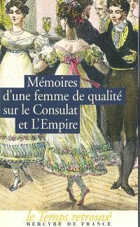 Mémoires d'une femme de qualité sur le Consulat et l'Empire