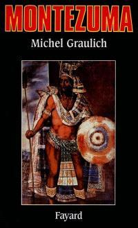 Montezuma ou l'Apogée et la chute de l'empire aztèque