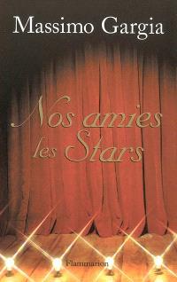 Nos amies les stars : quarante ans de rencontres