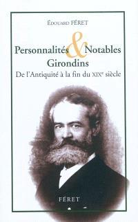 Personnalités & notables girondins : de l'Antiquité à la fin du XIXe siècle