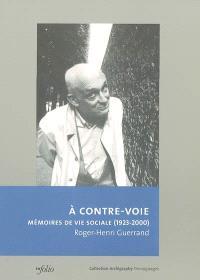 A contre-voie : mémoires de vie sociale (1923-2000)