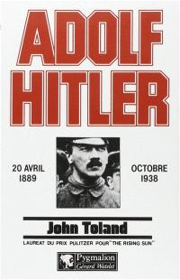 Adolf Hitler. Volume 1, 20 avr. 1889-oct. 1938
