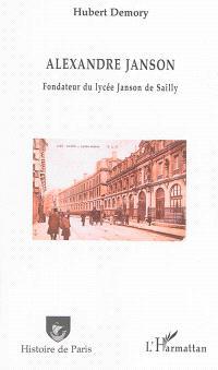 Alexandre Janson : fondateur du lycée Janson de Sailly