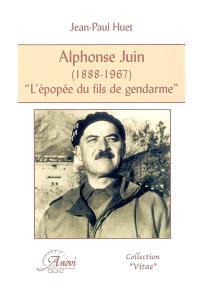 Alphonse Juin (1888-1967) : l'épopée du fils de gendarme