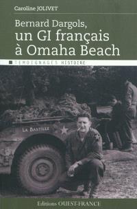 Bernard Dargols : un GI français à Omaha Beach