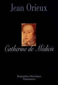 Catherine de Médicis ou la reine noire