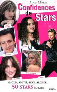 Confidences de stars : amour, amitié, sexe, argent... 50 stars parlent