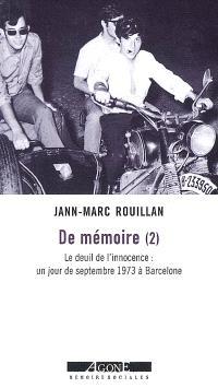 De mémoire. Volume 2, Le deuil de l'innocence : un jour de septembre 1973 à Barcelone