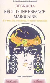 Degracia, récit d'une enfance marocaine : une petite fille au mellah de Fès dans les années vingt