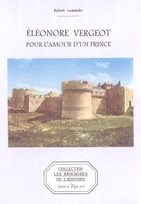 Eléonore Vergeot : pour l'amour d'un prince
