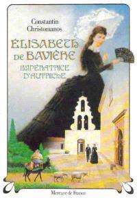 Elisabeth de Bavière, impératrice d'Autriche : pages de journal, impressions, conversations, souvenirs