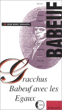 Gracchus Babeuf avec les Egaux