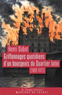 Griffonnages quotidiens d'un bourgeois du quartier Latin : 1869-1871