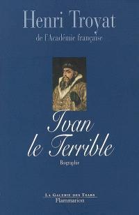Ivan le Terrible : biographie