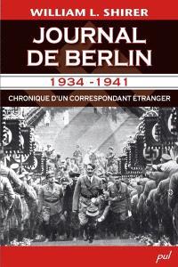 Journal de Berlin, 1934-1941  : chronique d'un correspondant étranger