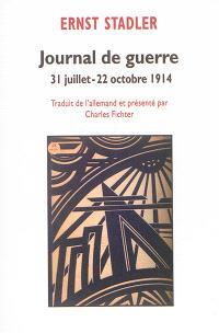 Journal de guerre : 31 juillet-22 octobre 1914