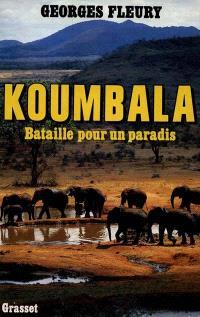 Koumbala : bataille pour un paradis