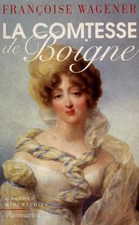 La comtesse de Boigne : 1781-1866