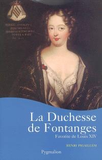 La duchesse de Fontanges : favorite de Louis XIV