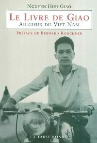 Le livre de Giao : au coeur du Viêt Nam