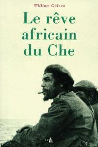 Le rêve africain du Che