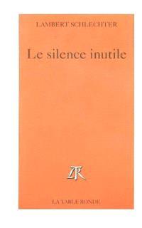 Le silence inutile