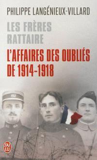 Les frères Rattaire : l'affaire des oubliés de 1914-1918