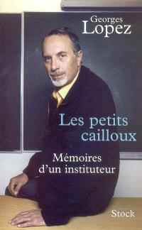 Les petits cailloux : mémoires d'un instituteur