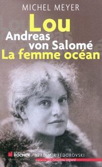 Lou Andreas von Salomé, la femme océan