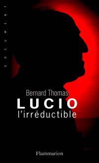 Lucio l'irréductible