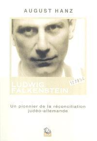 Ludwig Falkenstein : un pionnier de la réconciliation judéo-allemande