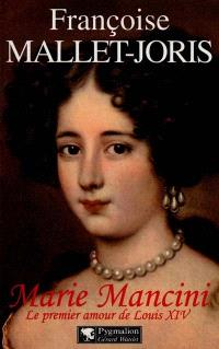 Marie Mancini : le premier amour de Louis XIV