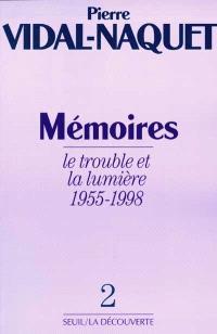 Mémoires. Volume 2, Le trouble et la lumière : 1955-1998