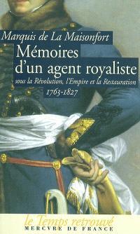 Mémoires d'un agent royaliste : sous la Révolution, l'Empire et la Restauration : 1763-1827