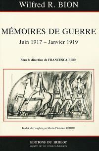 Mémoires de guerre : juin 1917-janvier 1919