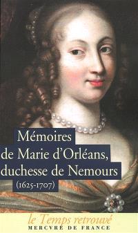 Mémoires de Marie d'Orléans, duchesse de Nemours (1625-1707). Lettres inédites de Marguerite de Lorraine, duchesse d'Orléans