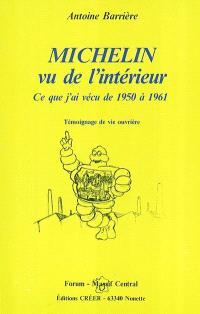 Michelin vu de l'intérieur : ce que j'ai vécu de 1950 à 1961 : témoignage de vie ouvrière