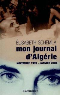 Mon journal d'Algérie : novembre 1999-janvier 2000