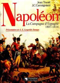 Napoléon : la campagne d'Espagne, 1807-1814