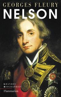 Nelson : le héros absolu : récit biographique