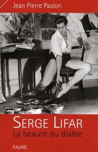 Serge Lifar : la beauté du diable : biographie