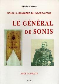 Sous la bannière du Sacré Coeur, le général de Sonis : miles Christi