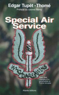 Special Air Service : 1940-1945, l'épopée d'un parachutiste en France occupée