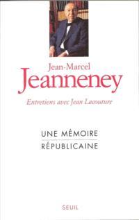 Une mémoire républicaine : entretiens avec Jean Lacouture