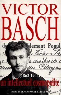 Victor Basch (1863-1944) : un intellectuel cosmopolite