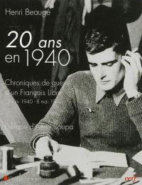 Vingt ans en 1940 : chroniques de guerre d'un Français libre : 18 juin 1940-8 mai 1945