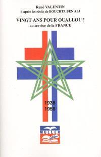 Vingt ans pour Ouallou ! : au service de la France, 1938-1958