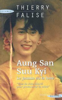 Aung San Suu Kyi : le jasmin ou la lune