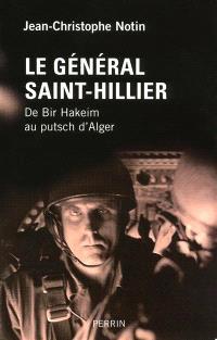 Le général Saint-Hillier : de Bir-Hakeim au putsch d'Alger